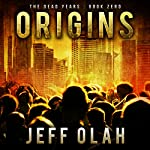 Origins: The Dead Years, Book Zero | Jeff Olah