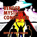 Bender Mystery Confirmed Audiobook by Gray Barker Narrated by Mark Barnard
