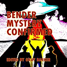 Bender Mystery Confirmed (       UNABRIDGED) by Gray Barker Narrated by Mark Barnard