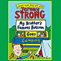 My Brother's Famous Bottom Goes Camping (       UNABRIDGED) by Jeremy Strong Narrated by Paul Chequer