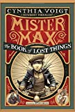 Mister Max: The Book of Lost Things: Mister Max 1 Cynthia Voigt