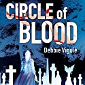 Circle of Blood Audiobook by Debbie Viguie Narrated by Abby Craden