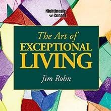 The Art of Exceptional Living Discours Auteur(s) : Jim Rohn Narrateur(s) : Jim Rohn