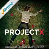 Project X: Original Motion Picture Soundtrack (Deluxe Edition) [Explicit]