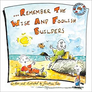 Remember the Wise and Foolish Builders