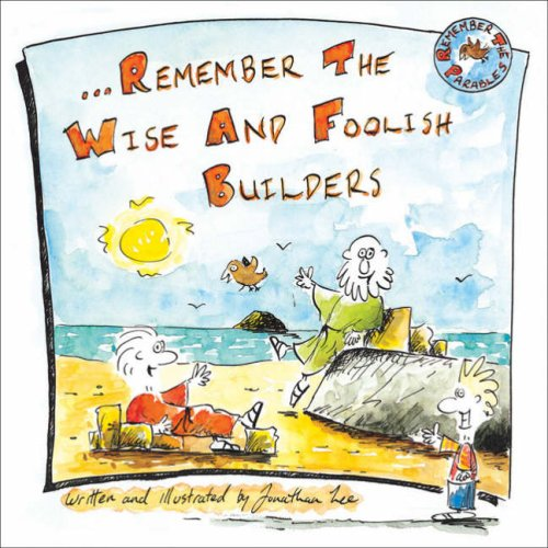 Remember the Wise and Foolish Builders (Remember Series)