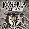 Joshua Valiant: Chronicles of the Nephilim (Volume 5) (       UNABRIDGED) by Brian Godawa Narrated by Brian Godawa