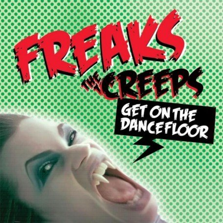 The Freaks - The Creeps (Get On The Dancefloor) - Zortam Music