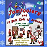 Tomfoolery and 13 Yule Lads of Iceland: Volume 3 (James and Syvok)