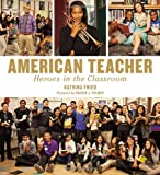img - for American Teacher: Heroes in the Classroom book / textbook / text book