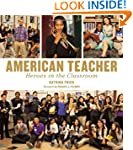 American Teacher: Heroes in the Class...
