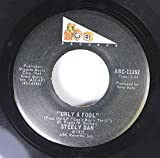 Steely Dan 45 RPM Only A Fool / Reeling In The Years