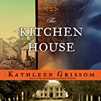 The Kitchen House: A Novel (       UNABRIDGED) by Kathleen Grissom Narrated by Orlagh Cassidy, Bahni Turpin