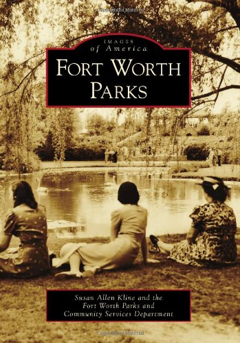 Fort Worth Parks (Images of America) (Trinity River Ca compare prices)