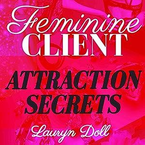 Feminine Client Attraction Secrets Audiobook