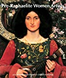 Pre-Raphaelite Women Artists (0500281041) by Jan Marsh