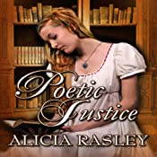 Poetic Justice, a Traditional Regency Romance: Regency Escapades, Book 3 | [Alicia Rasley]