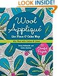Wool Appliqu� the Piece O' Cake Way:...