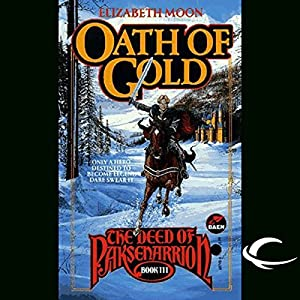 Oath of Gold: The Deed of Paksenarrion, Book 3 | [Elizabeth Moon]