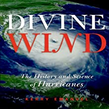 Divine Wind: The History and Science of Hurricanes (       UNABRIDGED) by Kerry Emanuel Narrated by J. Paul Guimont