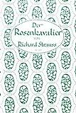 Der Rosenkavalier. Libretto. Komödie für Musik in drei Aufzügen von Hugo von Hofmannsthal.
