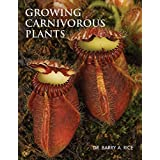 Growing Carnivorous Plantsby Barry A. Rice