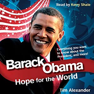 Barack Obama: Hope for the World | [Tim Alexander]