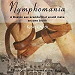 Nymphomania: Book One in the Draper Estates Trilogy (       UNABRIDGED) by Kyoko Church Narrated by Natasha Staples