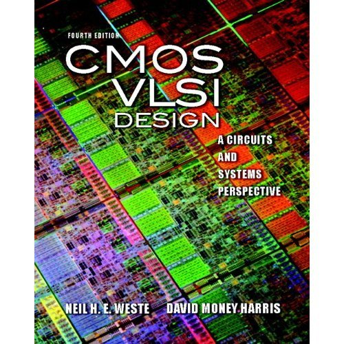 CMOS VLSI Design: A Circuits and Systems Perspective (4th...