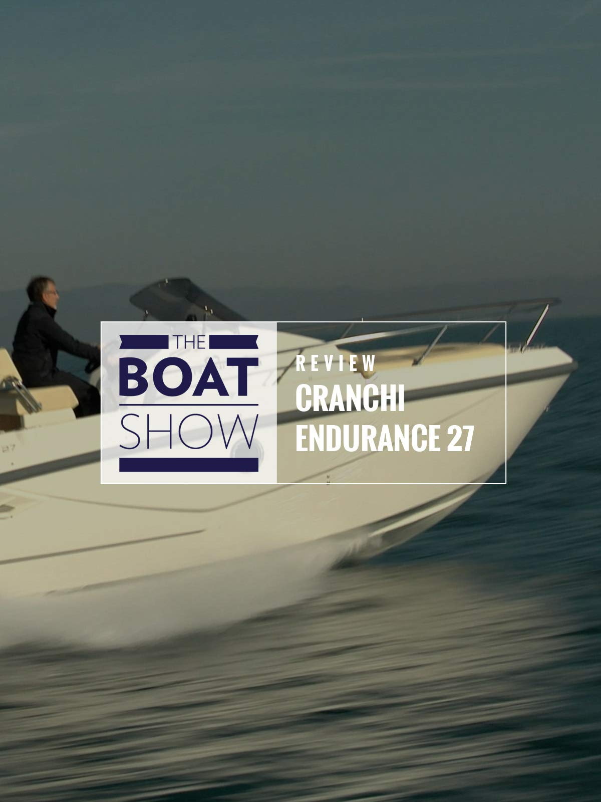 Review: Cranchi Endurance 27 - The Boat Show on Amazon Prime Instant Video UK