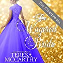 The Wagered Bride: The Clearbrooks, Book 2 (       UNABRIDGED) by Teresa McCarthy Narrated by Pearl Hewitt