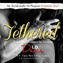Tethered Audiobook by L. D. Davis Narrated by Kate Udall