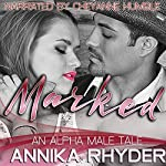 Marked: An Alpha Male Tale | Annika Rhyder