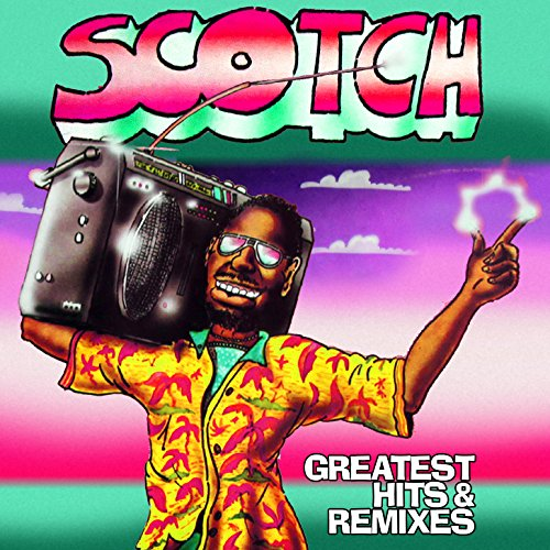 Scotch - Greatest Hits & Remixes - Zortam Music
