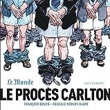 Le procès Carlton : Tome 1 par François Boucq