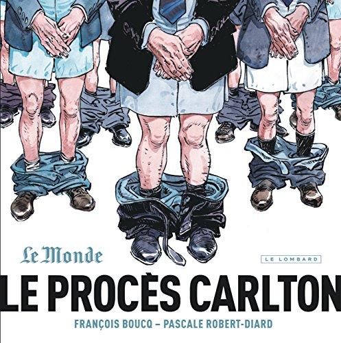Le Procès Carlton - tome 1 - Le Procès Carlton