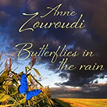 Butterflies in the Rain: A Short Story (       UNABRIDGED) by Anne Zouroudi Narrated by Liza Ross