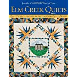 Elm Creek Quilts : Quilt Projects Inspired by the Elm Creek Quilts Novels ~ Jennifer Chiaverini