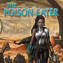 The Poison Eater: A Numenera Novel | Livre audio Auteur(s) : Shanna Germain Narrateur(s) : Stephanie Cannon