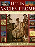 img - for Life in Ancient Rome: Art And Literature, Religion And Mythology, Sport And Games, Science And Technology: The Fascinating Social History Of Senators, Slaves And The People Of Rome book / textbook / text book