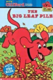 The Big Leaf Pile (Clifford, the Big Red Dog)