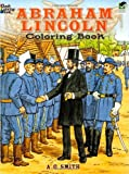 Abraham Lincoln Coloring Book (Dover History Coloring Book) (0486253619) by Smith, A. G.