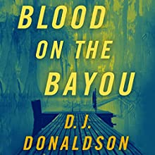 Blood on the Bayou (       UNABRIDGED) by D. J. Donaldson Narrated by Brian Troxell