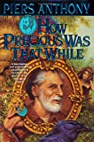 How Precious Was That While: An Autobiography (Xanth) (0312874642) by Anthony, Piers