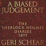 A Biased Judgement: The Sherlock Holmes Diaries 1897 | Geri Schear