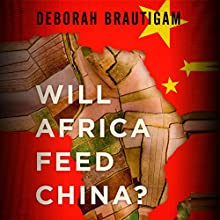 Will Africa Feed China? (       UNABRIDGED) by Deborah Brautigam Narrated by Andi Arndt