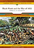 img - for Black Hawk and the War of 1832: Removal in the North (Landmark Events in Native American History) book / textbook / text book