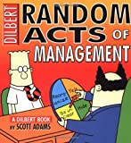 Random Acts Of Management:A Dilbert Book (0740704532) by Adams, Scott