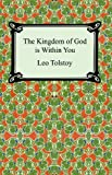 The Kingdom of God Is Within You (1420924877) by Leo Tolstoy