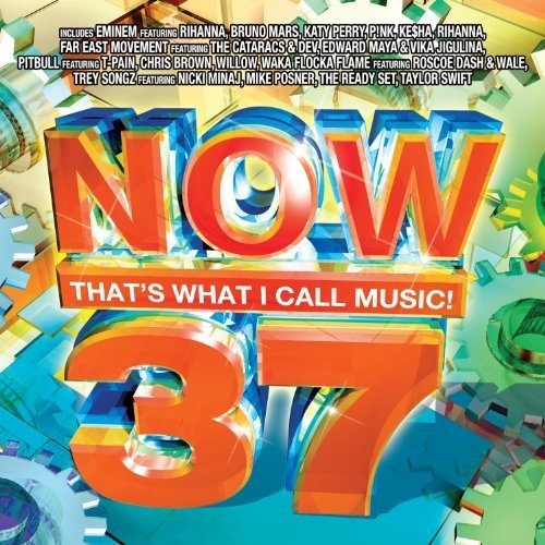 Now 37: That's What I Call Music by Various, Eminem, Katy Perry, P!nk, Ke$ha, Rihanna, Chris Brown, Willow, Taylor S... by Eminem, Katy Perry, P!nk, Ke$ha, Rihanna, Chris Brown, Willow, Taylor S Various